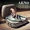 Arno – Future Vintage