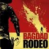 Bagdad Rodeo – Bagdad Rodeo