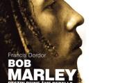 Bob Marley – Destin d'une âme rebelle – Francis DORDOR