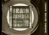 Brain Damage – Burning Before Sunset