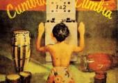 Cumbia Cumbia 1 & 2 – La compilation qui nous vient de loin