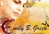 Emily B Green – Sugar Plum Visions… and Other Hallucinations