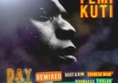 Femi Kuti – Day By Day – Remixed Volume 1