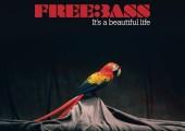 Freebass – It's A Beautiful Life