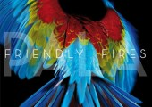 Friendly Fires – Pala