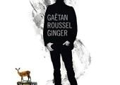 Gaëtan Roussel – Ginger