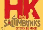 HK et les Saltimbanks – Citoyen du Monde