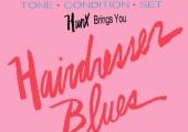 HUNX – Hairdresser Blues