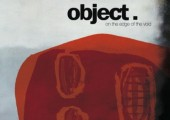 Object – On The Edge On the Void