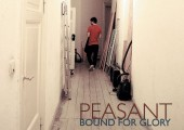 PEASANT – Bound For Glory