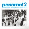 Panama!2 – Latin sounds, Cumbia Tropical & Calispso Funk on the Isthmus, 1967-77