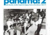 Panama!2 – Latin sounds, Cumbia Tropical & Calispso Funk on the Isthmus, 1967-77