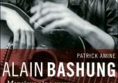 Patrick Amine – Alain Bashung, Monsieur rêve encore – DENOEL