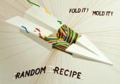 Random Recipe – Fold It ! Mold It !