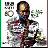 Seun Kuti – From Africa With Fury Rise
