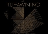Tu Fawning – Hearts On Hold