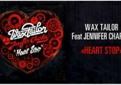 Wax Tailor – Heart Stop Feat Jennifer Charles – Nouveau Single