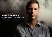 Alex Beaupain – Après moi le déluge