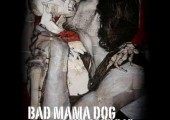 Bad Mama Dog – Love Gone Bad
