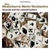 The Monkberry Moon Orchestra – Amanda and the Colored Feathers