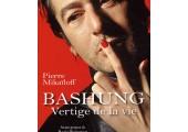 Bashung, vertige de la vie – Pierre Mickailoff