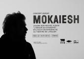 [CONCOURS] Gagnez 2 places pour le concert de Mokaiesh au Théâtre de l'Atelier le 13.01.2013