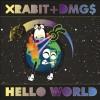 Xrabit + DMG$ – Hello World