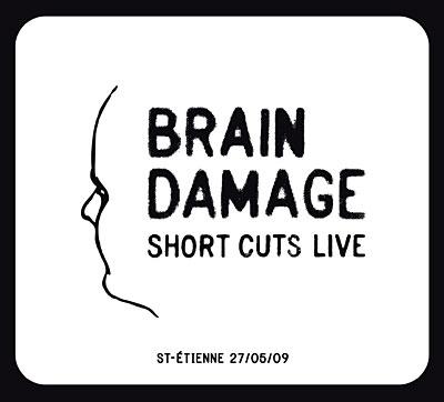 BRAINDAMAGE-Shortcutslive-StEtienne