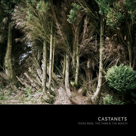 Castanets-TexasRosetheThaw&theBeasts