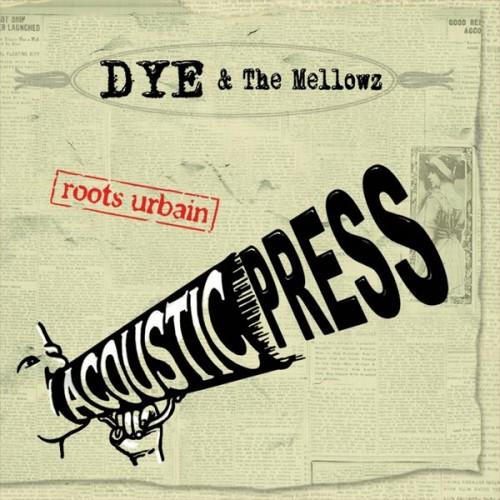DyéandtheMellowz-AcousticPress