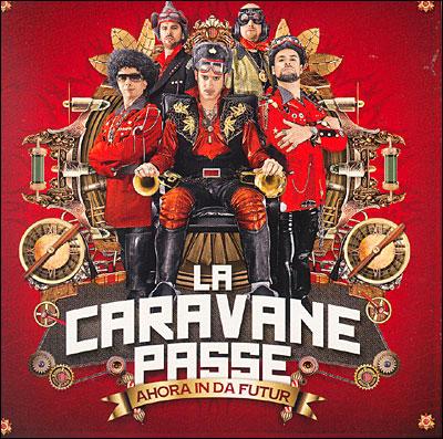 http://www.adnsound.com/wp-content/uploads/La-Caravane-Passe-Ahora-In-Da-Futur.jpg