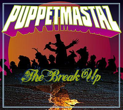 Puppetmastaz-TheBreakUp