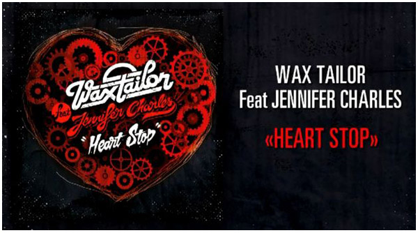 WaxTailor HeartStop Single 2012 Wax Tailor   Heart Stop Feat Jennifer Charles   Nouveau Single