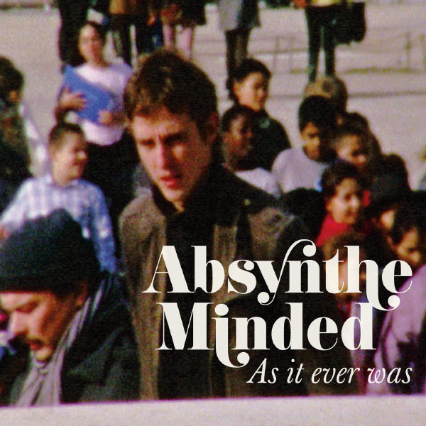 absynthe minded as it ever was Absynthe Minded   As it ever was