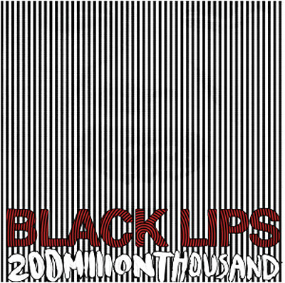 black-lips-200-million-thousand