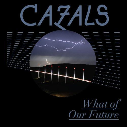 cazals-whatofourfuture