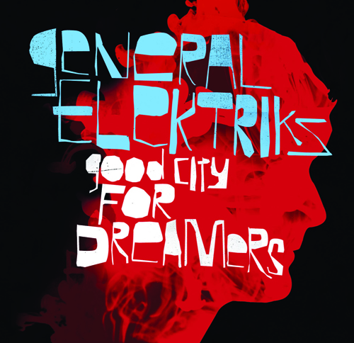 generalelektriks-goodcityfordreamers