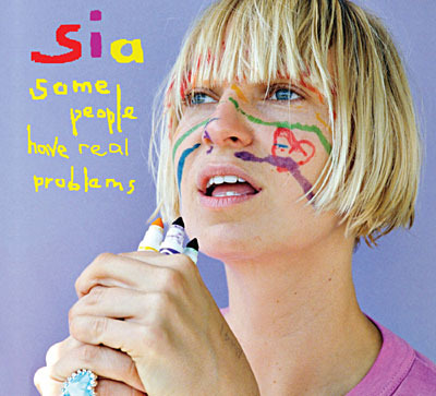 sia-somepeoplehaverealproblems